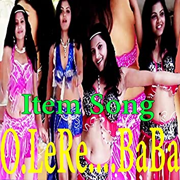 O Le Re Baba O Le Re (Romantic Item Song)