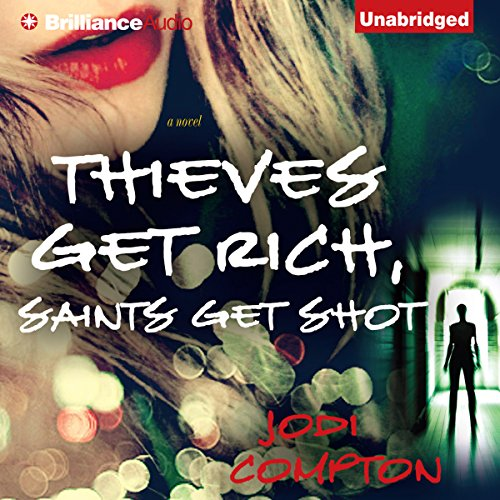Thieves Get Rich, Saints Get Shot audiobook cover art