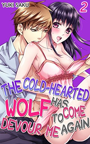 The cold-hearted wolf has come to devour me again Vol.2 (TL Manga) (English Edition)