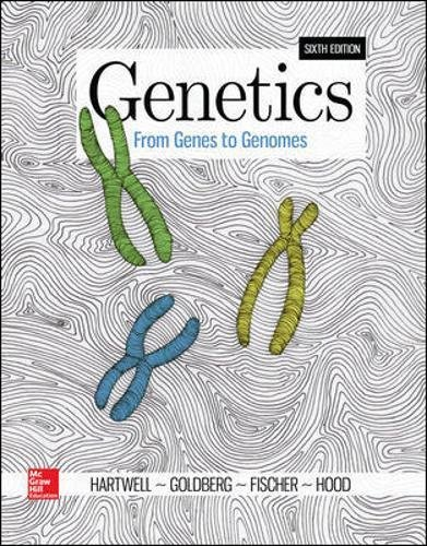 Compare Textbook Prices for Genetics: From Genes to Genomes 6 Edition ISBN 9781259700903 by Hartwell, Leland,Goldberg, Michael,Fischer, Janice,Hood, Leroy
