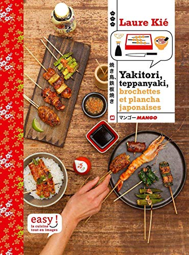 Yakitori, teppanyaki, brochettes et plancha japonaises (Easy)