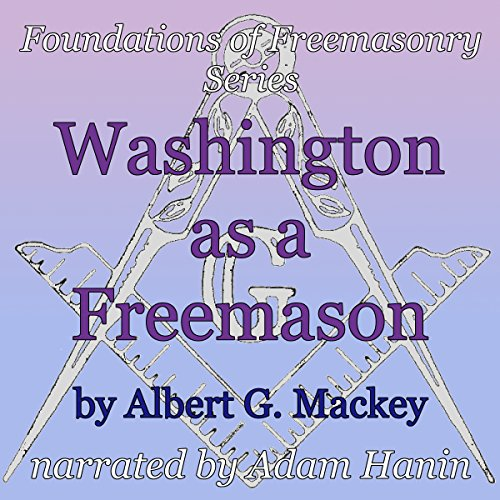 Washington as a Freemason audiobook cover art