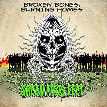 Broken Bones, Burning Homes