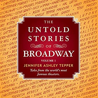 The Untold Stories of Broadway     Tales from the World's Most Famous Theaters, Volume 1              By:                                                                                                                                 Jennifer Ashley Tepper                               Narrated by:                                                                                                                                 John David Farrell,                                                                                        Rebecca Surmont                      Length: 18 hrs and 10 mins     57 ratings     Overall 4.2