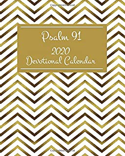 Psalm 91: 2020 Devotional Planner with Key Monthly Goals, Monthly Scriptures, and a Monthly