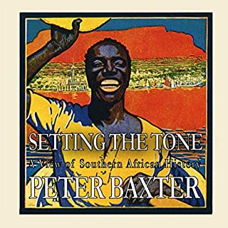 Setting the Tone: A View of African History     African History Series, Book 2              By:                                                                                                                                 Peter Baxter                               Narrated by:                                                                                                                                 Peter Baxter                      Length: 6 hrs and 5 mins     Not rated yet     Overall 0.0
