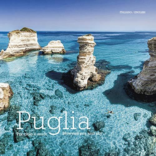 Puglia. Tra cielo e mare. Ediz. italiana e inglese