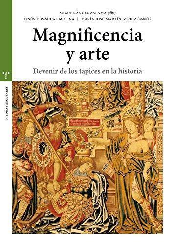 Magnificencia y arte. Devenir de los tapices en la historia (Estudios Históricos La Olmeda)