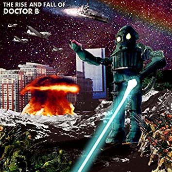 The Rise and Fall of Doctor B