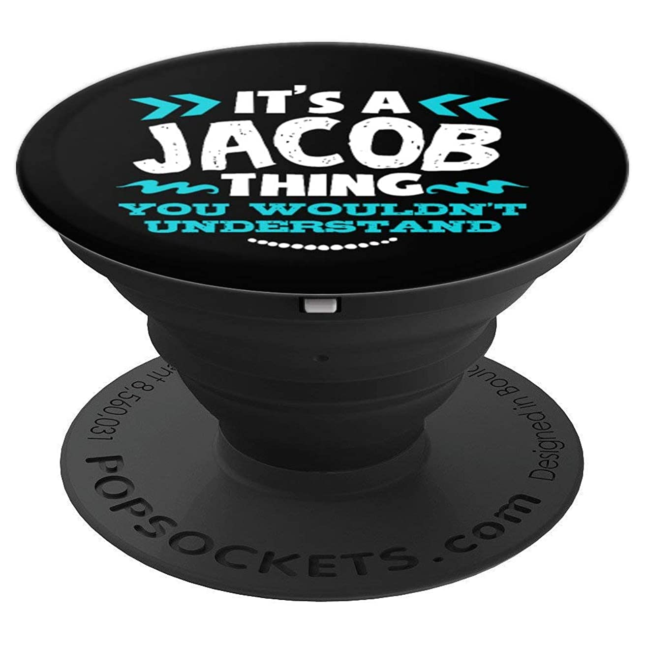 Its A Jacob Thing You Wouldnt Understand Pop Socket Birthday - PopSockets Grip and Stand for Phones and Tablets