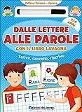 Dalle lettere alle parole con il libro lavagna. Scrivo, cancello, riscrivo. 5-6 anni. Con ...