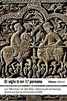 """El siglo XI en primera persona : las """"Memorias"""" de 'Abd Allah, último rey Zirí de Granada destronado por los almorávides, 1090"""