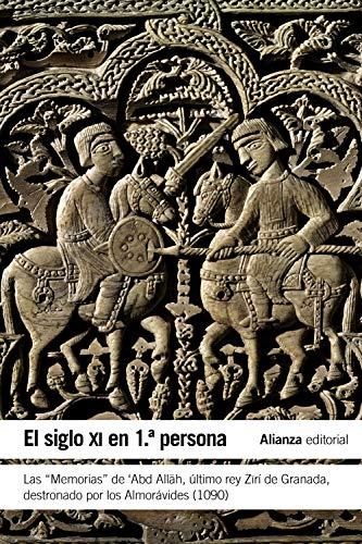 """El siglo XI en primera persona: Las """"Memorias"""" de 'Abd Allah, último rey Zirí de Granada destronado por los Almorávides (1090) (El libro de bolsillo - Historia)"""