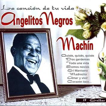 Angelitos Negros (La cancion de tu vida)