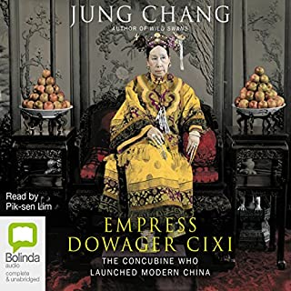 Empress Dowager Cixi     The Concubine Who Launched Modern China              By:                                                                                                                                 Jung Chang                               Narrated by:                                                                                                                                 Pik-sen Lim                      Length: 19 hrs and 3 mins     17 ratings     Overall 4.5
