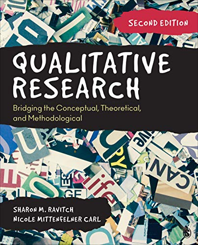 Compare Textbook Prices for Qualitative Research: Bridging the Conceptual, Theoretical, and Methodological 2 Edition ISBN 9781544333816 by Ravitch, Sharon M.,Carl, Nicole C. Mittenfelner