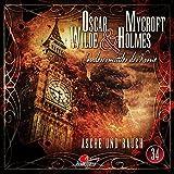Oscar Wilde & Mycroft Holmes - Sonderermittler der Krone: Folge 34: Asche und Rauch