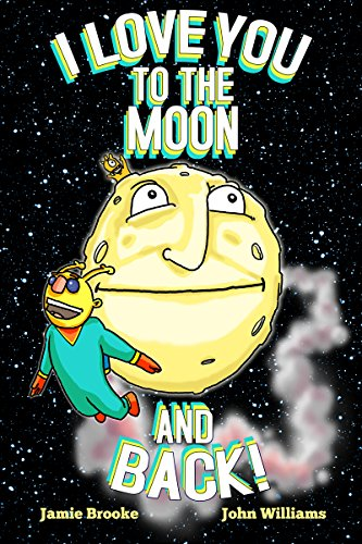 I Love You to the Moon and Back! (English Edition)