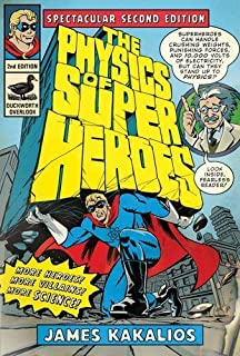 The Physics of Superheroes by James Kakalios (2010) Paperback