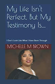My Life Isn't Perfect, But My Testimony Is....: I Don't Look Like What I Have Been Through