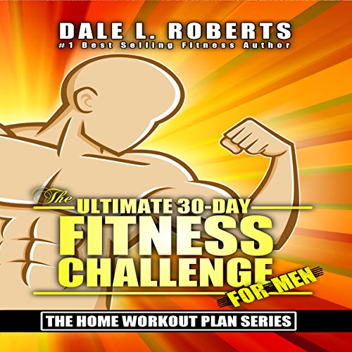 The Ultimate 30-Day Fitness Challenge for Men audiobook cover art