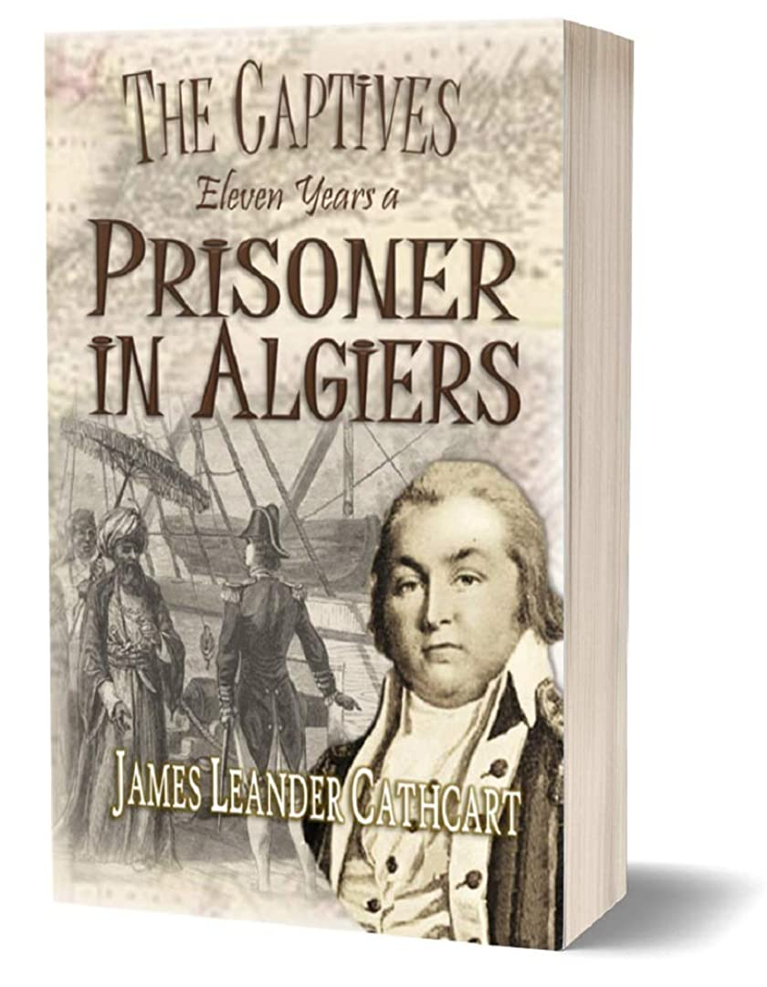 粒子西章The Captives: Eleven Years a Prisoner in Algiers (1899) (English Edition)