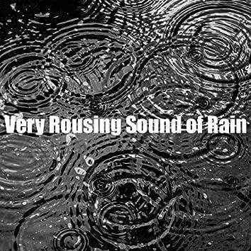 Very Rousing Sound of Rain