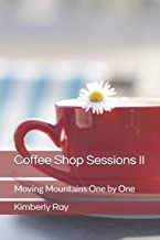 Coffee Shop Sessions II: Moving Mountains One by One