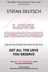 LOVE DECODED: Getting The Love You Deserve - for Relationships Kindle Edition