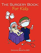 The Surgery Book: For Kids