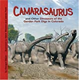 Camarasaurus and Other Dinosaurs of the Garden Park Digs in Colorado (Dinosaur Find)