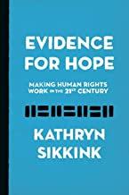 Evidence for Hope: Making Human Rights Work in the 21st Century (Human Rights and Crimes against Humanity)