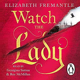 Watch the Lady                   By:                                                                                                                                 Elizabeth Fremantle                               Narrated by:                                                                                                                                 Georgina Sutton,                                                                                        Roy McMillan                      Length: 14 hrs and 49 mins     5 ratings     Overall 4.6