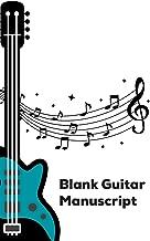 Blank Guitar Manuscript: Blank Guitar Tabs Sheet Music Musician's Notebook With Fingerboard And Staves Standard Manuscript