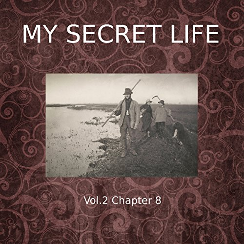 My Secret Life: Volume Two Chapter Eight cover art