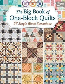The Big Book of One-Block Quilts  57 Single-Block Sensations