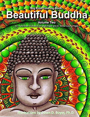 Big Kids Coloring Book: Beautiful Buddha, Vol. Two: 50+ Illustrations of Buddha on Single-Sided Pages (Big Kids Coloring Books)