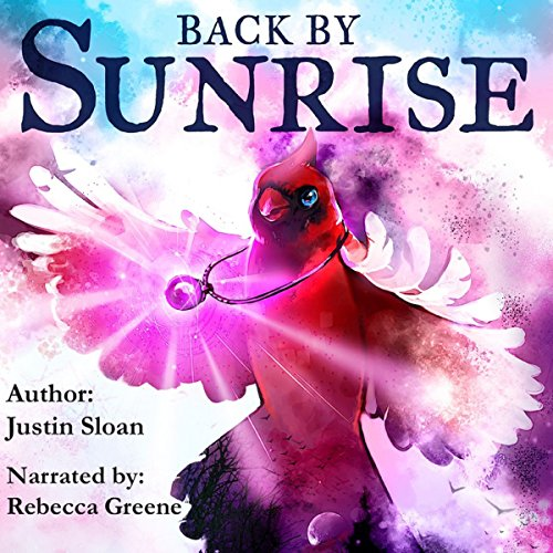 Back by Sunrise: A Magical Realism Story audiobook cover art