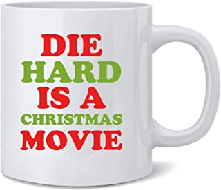 Poster Foundry Die Hard is A Christmas Movie Funny Text Ceramic Coffee Mug Tea Cup Fun Novelty Gift 12 oz