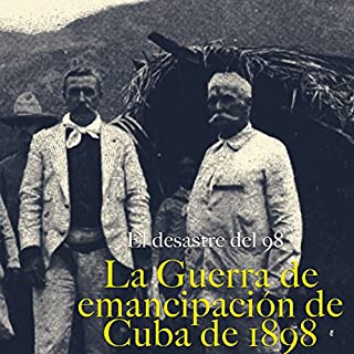 La Guerra de emancipación de Cuba de 1898 [The Cuban War of Emancipation of 1898] cover art