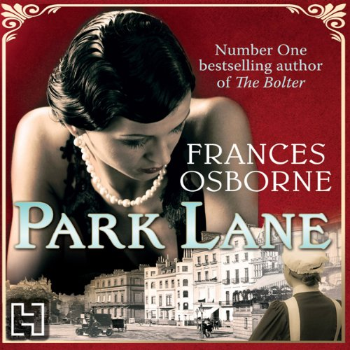 Park Lane                   By:                                                                                                                                 Frances Osborne                               Narrated by:                                                                                                                                 Jane Collingwood                      Length: 11 hrs and 19 mins     2 ratings     Overall 1.5