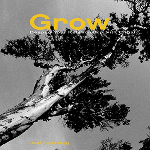 Grow: Deepen Your Relationship with Christ audiobook cover art