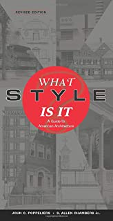 What Style Is It?: A Guide to American Architecture, Revised Edition