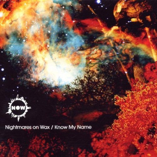 Know My Name by NIGHTMARES ON WAX (2002-08-06)