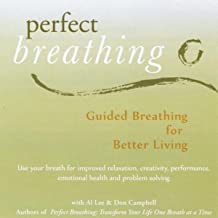 Perfect Breathing: Guided Breathing For Better Living