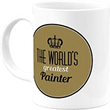 Classy Inspirational Gifts Greatest Painter 11 Oz Coffee Mug - Cool Unique Stuff for Men Women Him Her Dad Mom Father Coworkers and Friends- Best Birthday Christmas Appreciation Novelty Cups