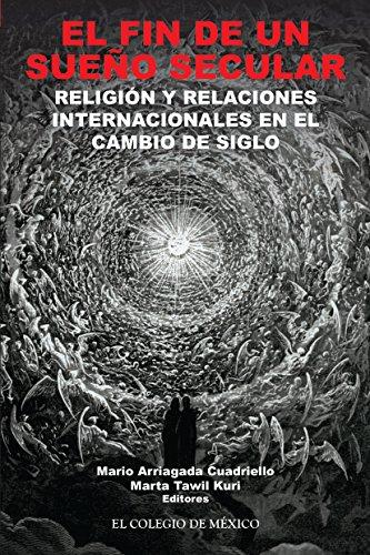 El fin de un sueño secular. Religión y relaciones internacionales en el cambio de siglo