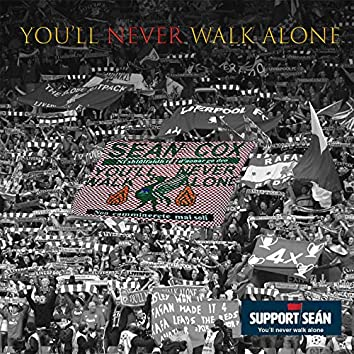 You'll Never Walk Alone (A Song for Seán Cox)