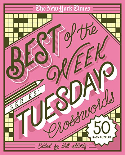 The New York Times Best of the Week Series: Tuesday Crosswords: 50 Easy Puzzles (The New York Times Crossword Puzzles)