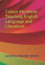 Colour Me More: Teaching English Language and Literature